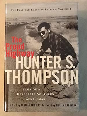 The Proud Highway: Saga of a Desperate: Thompson, Hunter S.