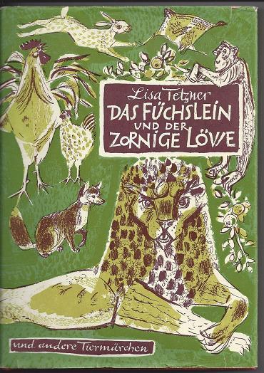 Das Füchslein und der zornige Löwe und andere Tiermärchen. - Tetzner, Lisa