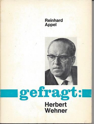 Gefragt: Herbert Wehner.: Appel, Reinhard: