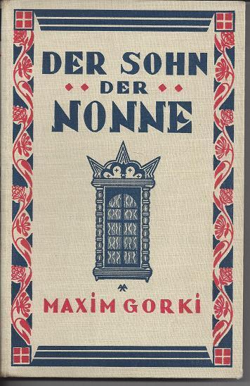 Der Sohn der Nonne.: Gorki, Maxim: