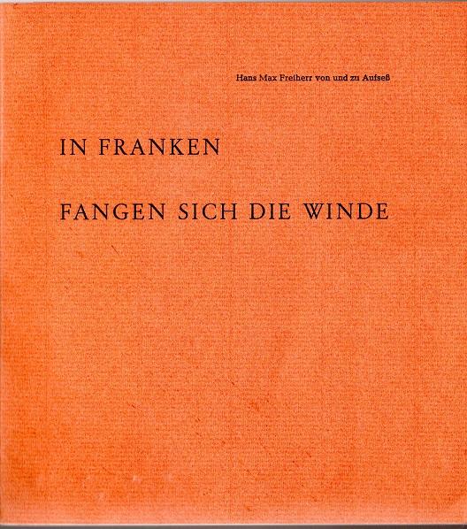 In Franken fangen sich die Winde: Aufseß, Hans Max