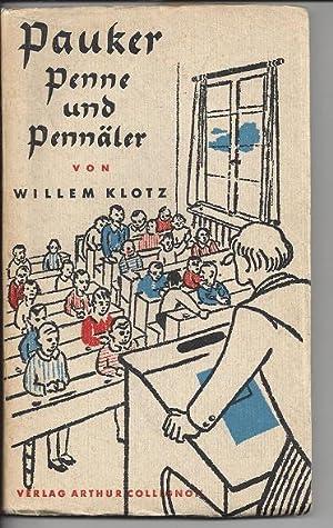 Pauker, Penne und Pennäler : Aus der: Klotz, Willem: