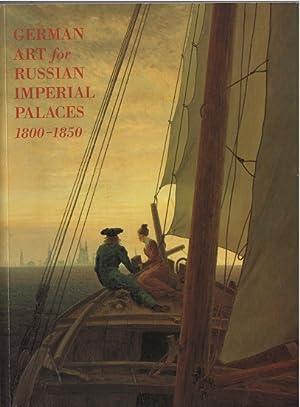 German Art for Russian Imperial Palaces 1800-1850: Asvarishch, Boris Ed: