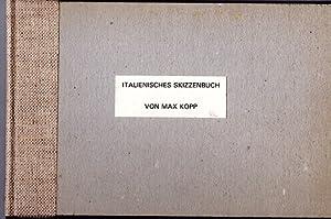 Italienisches Skizzenbuch: Kopp, Max und