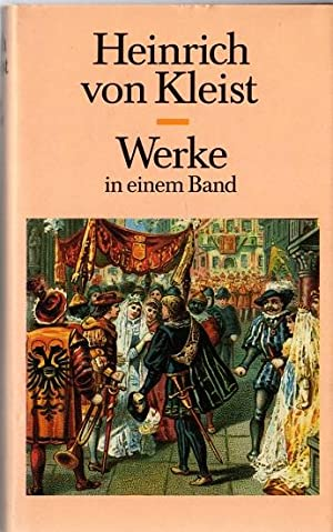 heinrich von kleist. werke in einem band.: Kleist, Heinrich von