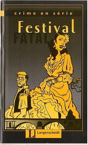 Festival fatal (Crime en série): Lohéac-Wieders, Marie-Claire und