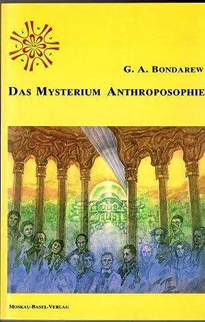 Das Mysterium Anthroposophie (Anthroposophische Methodologie): Bondarew, Gennadij: