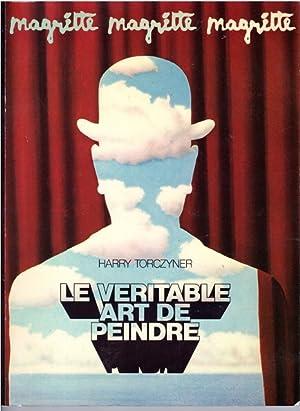 RENE MAGRITTE LE VERITABLE ART DE PEINDRE: HARRY, TORCZYNER: