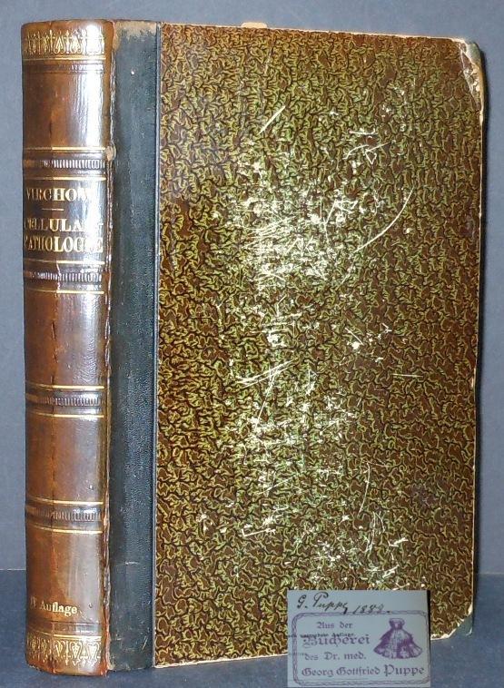 Vorlesungen über Pathologie von Rudolf Virchow. Erster Band, Vierte Auflage. Die ...