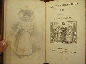 Early Friendships, A Tale.: Mrs. Copley