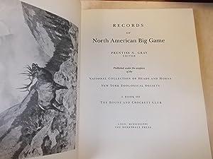 Records of North American Big Game: Gray, Prentiss N., Editor