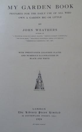 My Garden Book: Prepared for the Daily Use of All Who Own a Garden Big or Little Weathers, John