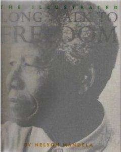The Illustrated Long Walk to Freedom: Mandela, Nelson