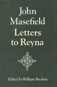 John Masefield: Letters to Reyna: Masefield, John
