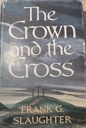 The Crown and the Cross: the Life of Christ