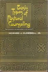 Basic Types of Pastoral Counselling: New Resources for Ministering to the Troubled