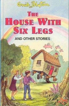 The House with Six Legs (Enid Blyton's Popular Rewards Series 9)