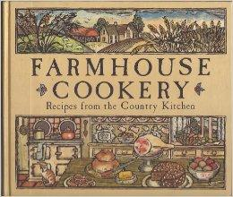 Farmhouse Cookery: Recipes from the Country Kitchen