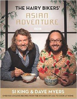 The Hairy Bikers' Asian Adventure: Over 100 Amazing Recipes from the Kitchens of Asia to Cook at ...