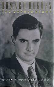 Howard Hughes: The Untold Story: Brown, Peter Harry
