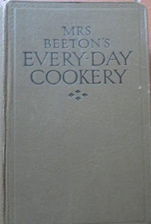 Mrs. Beeton's Everyday Cookery with about 2,500 Practical Recipes