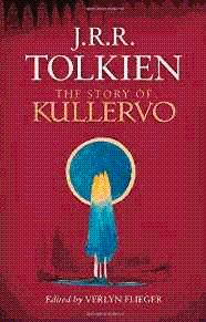 The Story of Kullervo: Tolkien, J. R. R.