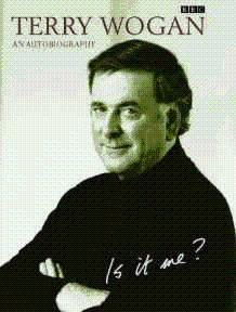 Is it Me?: Terry Wogan - An Autobiography