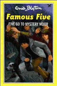 Five Go to Mystery Moor (The Famous Five Series III)