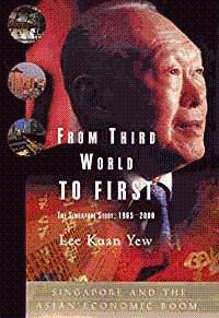 From Third World to First: The Singapore: Yew, Lee Kuan