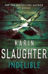 Indelible: Slaughter, Karin