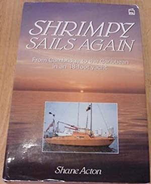 Shrimpy Sails Again: From Cambridge to the: Acton, Shane