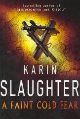 A Faint Cold Fear: Slaughter, Karin