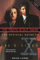 Official Guide to the X-files: Truth is Out There v. 1 (X Files)