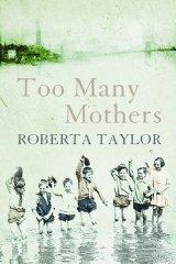 Too Many Mothers : A Memoir of an East End Childhood
