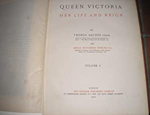 Queen Victoria Her Life And Reign: Thomas Archer F.R.H.S.
