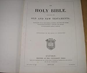 The Holy Bible, Containing The Old And The New Testaments. Translated Out Of The Original Tongues...