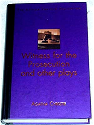 Witness For The Prosecution And Other Plays (The Agatha Christie Collection)