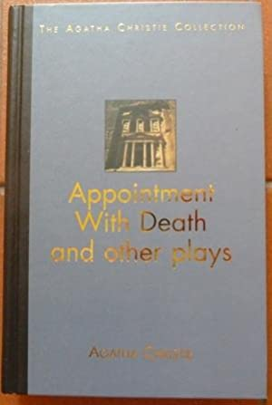 Appointment with Death and other plays (The Agatha Christie Collection)
