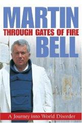 Through Gates of Fire: A Journey into: Bell, Martin