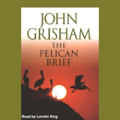 The Pelican Brief: Complete & Unabridged [Audiobook]: Grisham, John