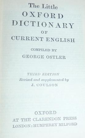 The Little Oxford Dictionary of Current English (Third Edition): George Ostler
