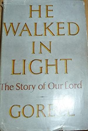 He Walked in Light: The Story of Our Lord