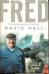 Fred; The Definitive Biography Of Fred Dibnah