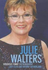 Julie Walters: Seriously Funny - The Unauthorised Biography