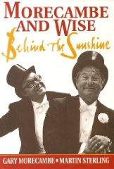 Morecambe and Wise: Behind the Sunshine