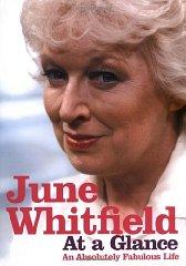 June Whitfield: At a Glance: An Absolutely Fabulous Life: Whitfield, June