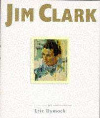 Jim Clark: A Tribute to a Champion: Dymock, Eric