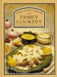 The Dairy Book of Family Cookery: Over 700 Recipes For Every Occasion