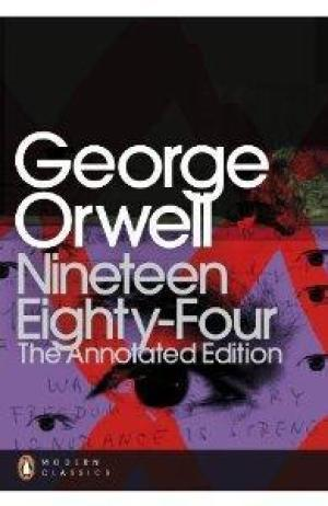Nineteen Eighty-Four: The Annotated Edition: Orwell, George