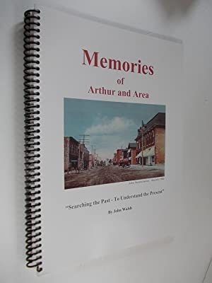 """Memories of Arthur and Area. Searching the Past - to Understand the Present."""": Walsh, John."""
